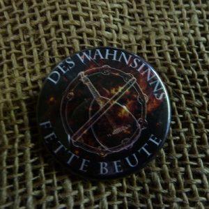 Button - Bandlogo - Des Wahnsinns Fette Beute